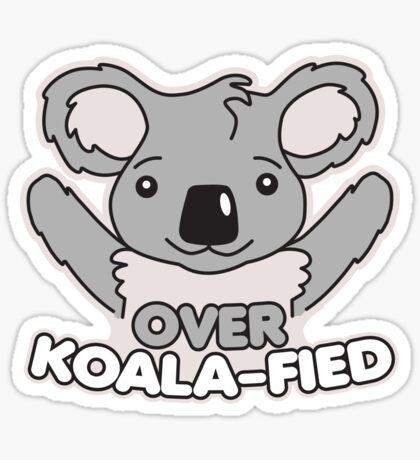 Over Koala-Fied Sticker