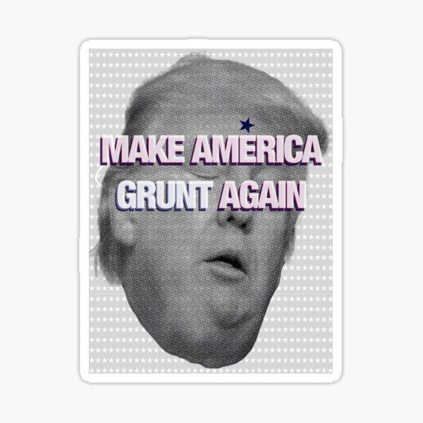 MAKE AMERICA GRUNT AGAIN Sticker
