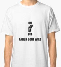 Amish Gone Wild Classic T-Shirt