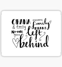 Ohana means family Sticker