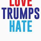 Liebe trumps Hass von kjanedesigns