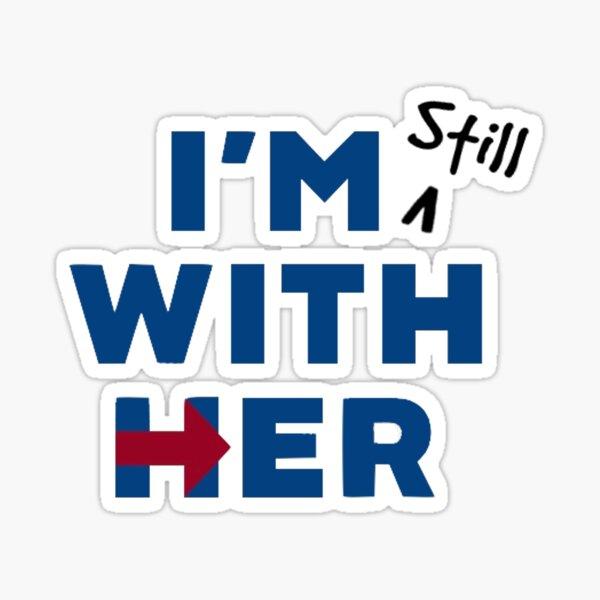 I'm Still With Hillary Sticker