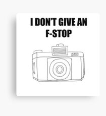 Photographer's Merchandise - I DONT GIVE AN F-STOP Canvas Print