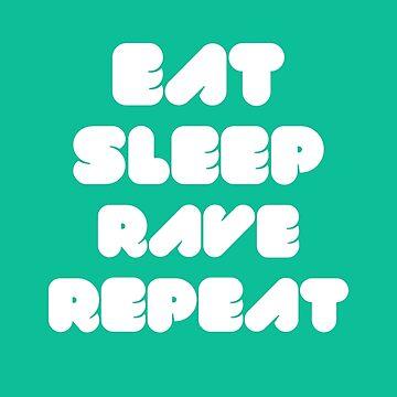 EAT SLEEP RAVE REPEAT von badbugs