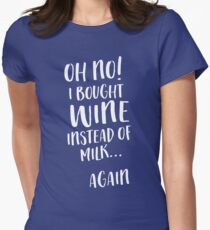 Oh no! I bought wine instead of milk...again T-Shirt