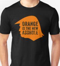 Orange is the new Asshole  Unisex T-Shirt