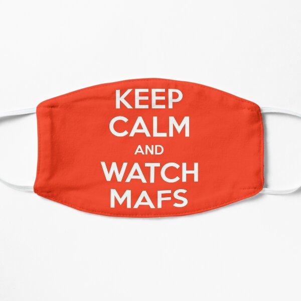 Keep Calm And Watch Mafs Flat Mask