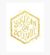 You can & you will Photographic Print