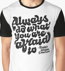 Do what your afraid of Graphic T-Shirt