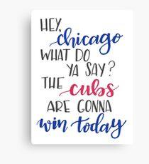 Hey Chicago - Go Cubs Go Canvas Print
