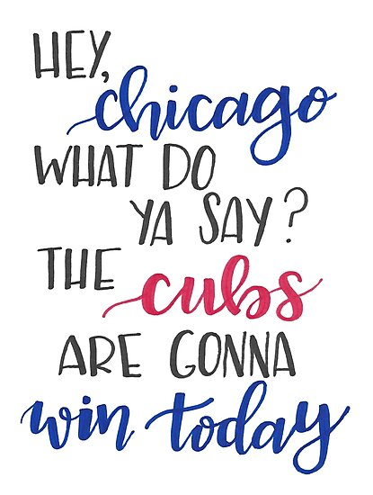 Hey Chicago - Go Cubs Go by jay-p
