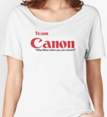 Team Canon! - why nikon when you can CANON. Women's Relaxed Fit T-Shirt