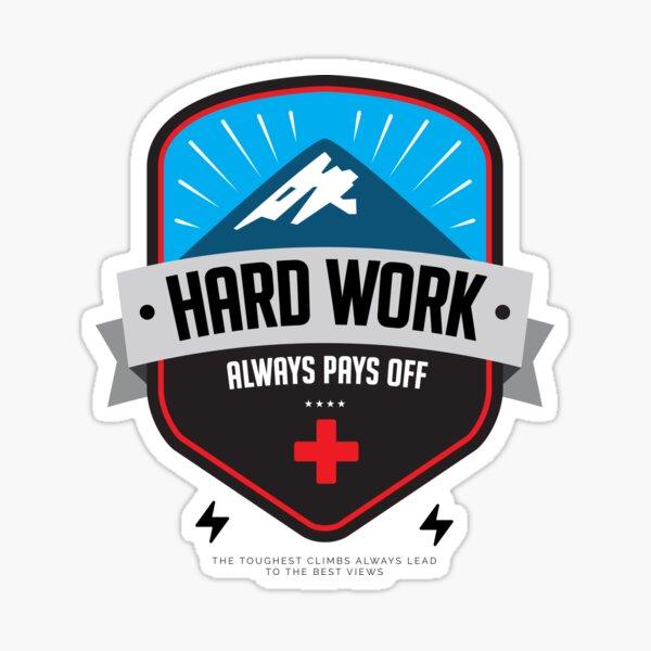Hard Work Always Pays Off Sticker