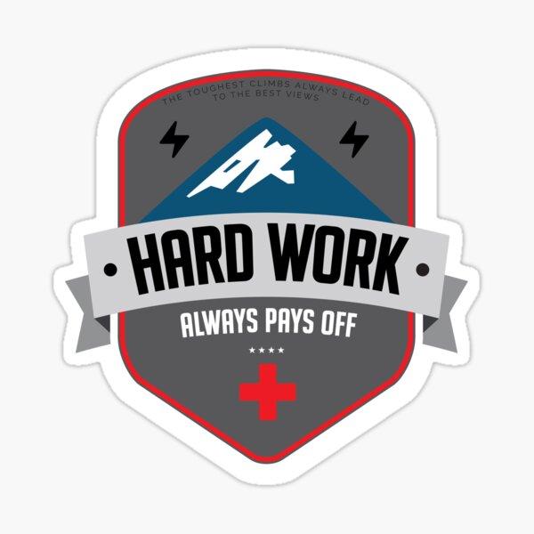 Hard Work Always Pays Off BLACK Sticker
