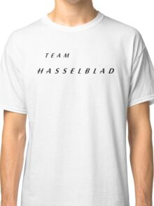 Team Hasselblad! Classic T-Shirt