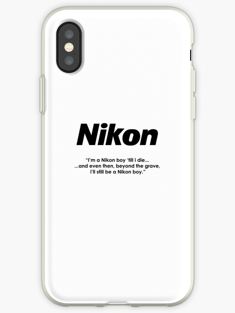 sports shoes 87fbe 10fc5 'Nikon boy 'till i die!' iPhone Case by poise