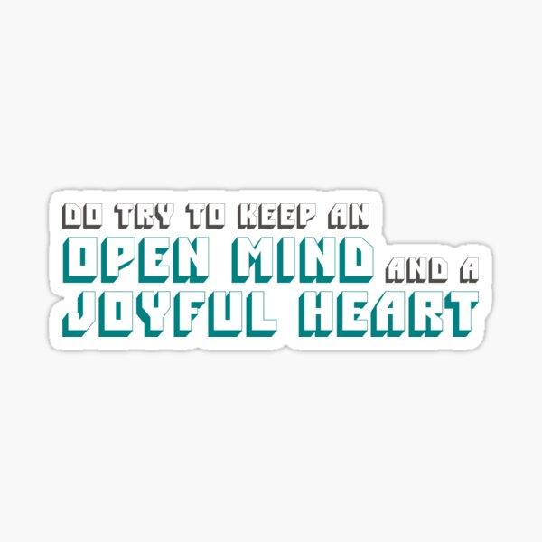 Open Mind and a Joyful Heart Sticker