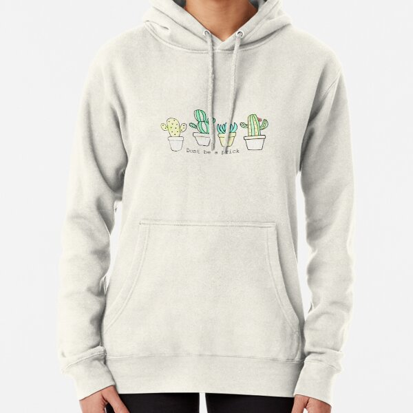 Don't Be A Prick Pullover Hoodie