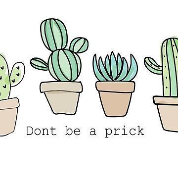 Don't Be A Prick by Sbrodkin