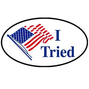 I Tried (I Voted Sticker Parody) by dystopic