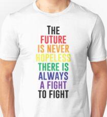 The Future Is Never Hopeless Unisex T-Shirt