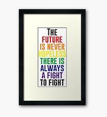 The Future Is Never Hopeless Framed Print
