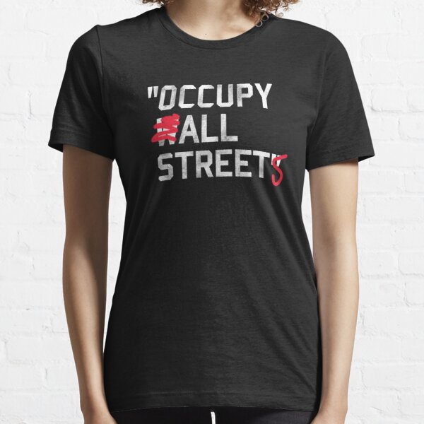 Occupy All Street Essential T-Shirt