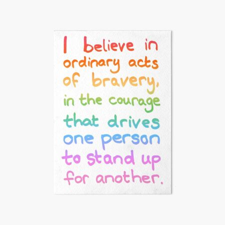 Ordinary Acts of Bravery - Divergent Quote  Art Board Print