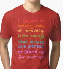 Ordinary Acts of Bravery - Divergent Quote  Tri-blend T-Shirt