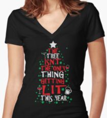 The Tree Isn't The Only Thing Getting Lit This Year Women's Fitted V-Neck T-Shirt