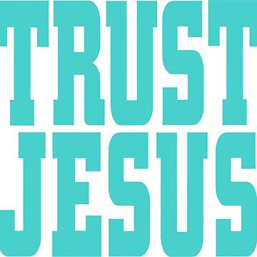 TRUST JESUS  by thebadman811