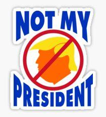 Trump Not My President Sticker