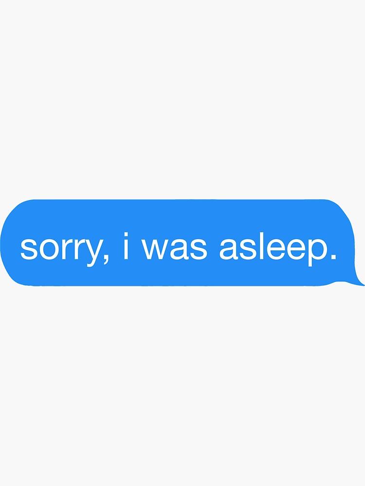 tut mir leid ich habe geschlafen. von mkb1520