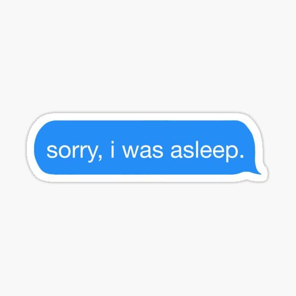 perdón estaba dormido. Pegatina