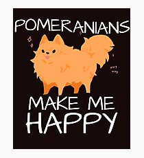 Pomeranians Make Me Happy Photographic Print