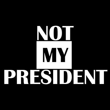 # Not my President |White by 1termtony
