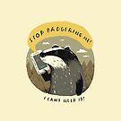 stop badgering me by louros