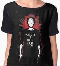 TWD - Maggie, I Will Find You! (Glenn) Chiffon Top