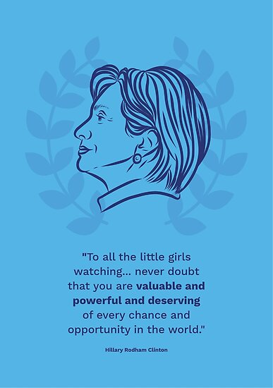 Hillary Clinton Inspiring Quote by chelseacarlson
