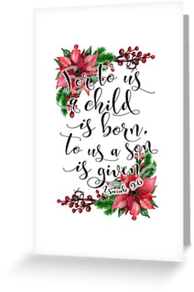 Christmas Bible Verse.Floral Christmas Bible Verse Isaiah 9 6 For To Us A Child Is Born Xmas Gift Greeting Card By Blackcatprints