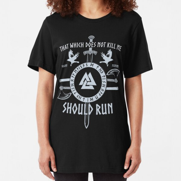 That which does not kill me should run Viking Slim Fit T-Shirt
