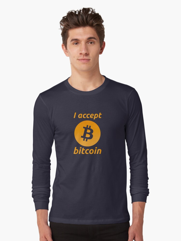 I Accept Bitcoin's! Long Sleeve T-Shirt Front