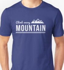 Climb Every Mountain T shirt