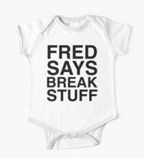 Fred sagt Break Sachen Baby Body Kurzarm