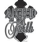 Altered by Faith by bigvgrizwold