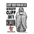 Ancient Chinese Wisdom dude says by bigvgrizwold