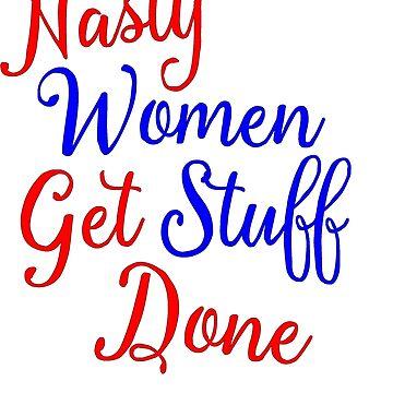 Nasty Women Get Stuff Done by lighttwoods