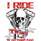 I ride Twins by bigvgrizwold
