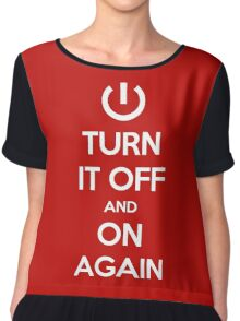 Keep Calm - Turn It Off and On Again Chiffon Top