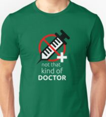 Not that kind of doctor (PhD) T-Shirt